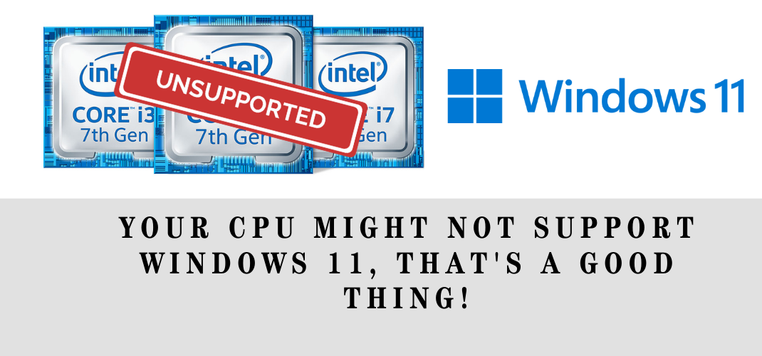 Limited Windows 11 CPU Support might stop you from upgrading